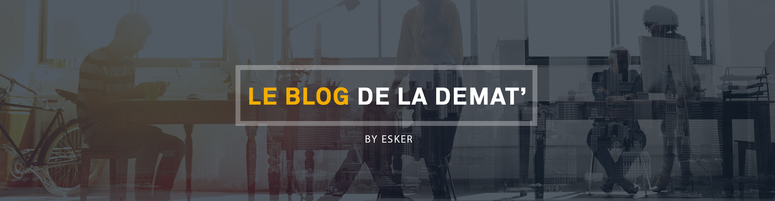 Le Blog de la Démat' by Esker