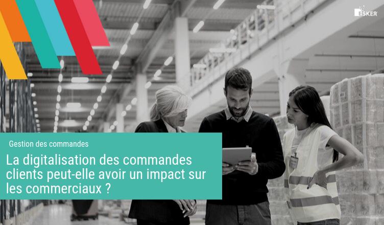 Digitalisation-Commandes-Clients-Impact-sur-les-commerciaux-Esker