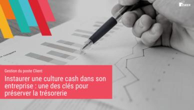 Culture_Cash_une_des clés_pour_préserver_la_trésorerie_Blog_de_la_demat