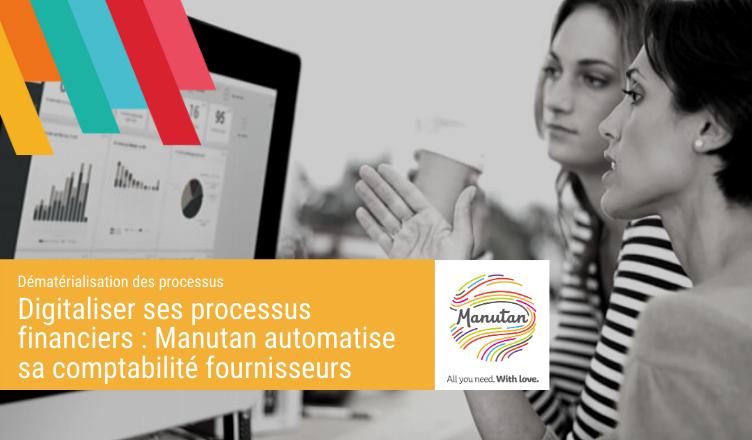 Digitaliser_ses_processus_financiers_Manutan_automatise_sa_comptabilité_fournisseurs_Blog_de_la_demat