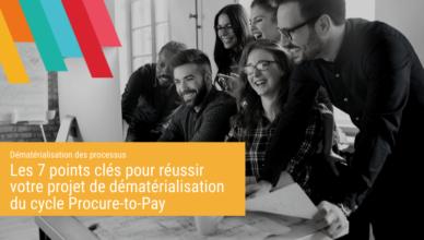 7-points-clés-pour-réussir-votre-projet-de-dématérialisation-du-cycle-procure-to-pay-blog-démat