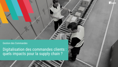 Digitalisation des commandes clients quels impacts pour la supply chain - Blog de la Demat