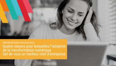 Quatre raisons-adQuatre raisons pour lesquelles l'adoption de la transformation numérique fait de vous un meilleur chef d'entreprise - Blog de la Dématoption-transformation-numérique-Blog-Demat