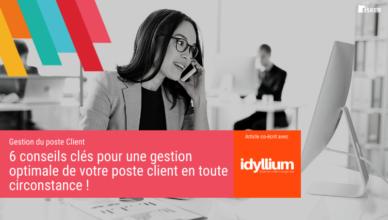 5 conseils clés pour optimiser la gestion de votre poste client en toute circonstance ! Blog de la Démat
