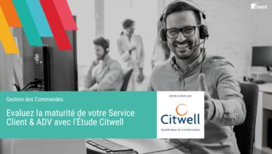 Evaluez la maturité de votre Service Client & ADV avec l'Étude Citwell