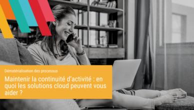 Maintenir la continuité d'activité en quoi les solutions cloud peuvent vous aider
