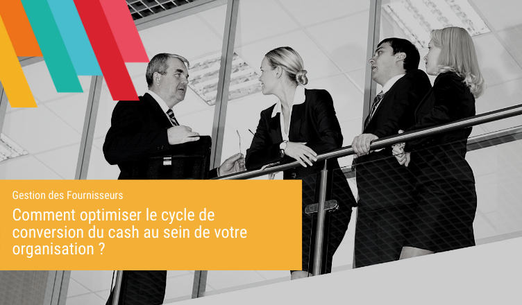 Comment-optimiser-le-cycle-de-conversion-du-cash-au-sein-de-votre-organisation-Blog-de-la-Demat