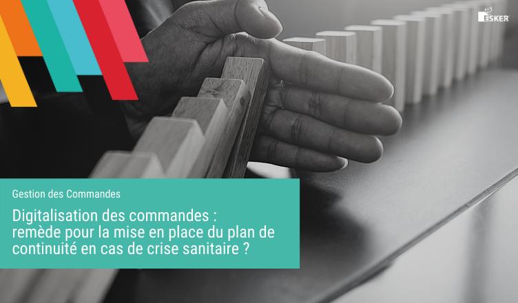Digitalisation des commandes remède pour la mise en place du plan de continuité d'activité en cas de crise sanitaire - Blog de la Démat'
