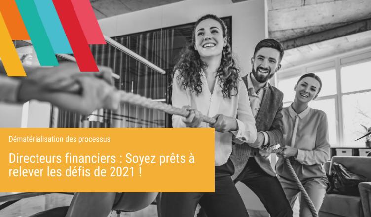 Directeurs financiers Soyez prêts à relever les défis de 2021 - Blog de la Démat