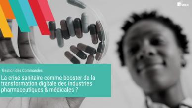La crise sanitaire comme booster de la transformation digitale des industries pharmaceutiques & médicales - Blog de la Démat