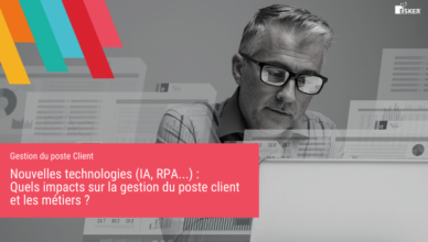 Nouvelles technologies - Quels impacts sur la gestion du poste client et les métiers - Blog de la Demat