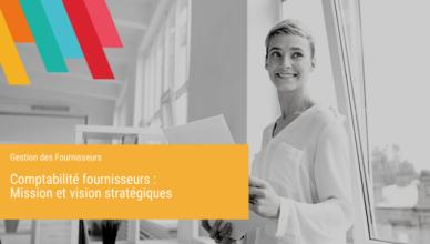 Comptabilité fournisseurs Mission et vision stratégiques