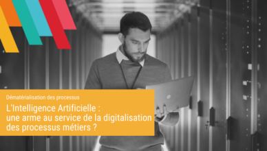 L'Intelligence Artificielle une arme au service de la digitalisation des processus métiers - Blog de la Demat