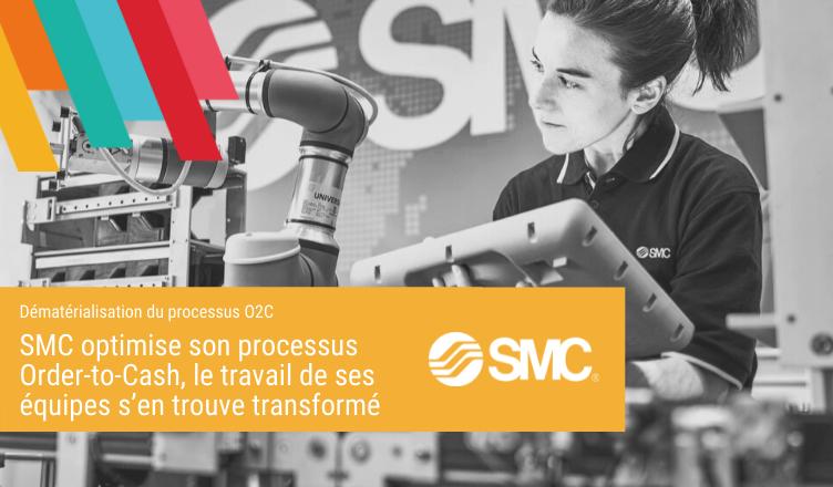SMC optimise son processus Order-to-Cash, le travail de ses équipes s'en trouve transformé - Blog de la Démat'